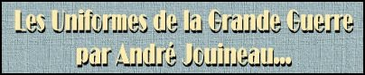 Les uniformes de la Grande Guerre par André Jouineau dans Armes et Uniformes par Andre Jouineau ban1418aj01